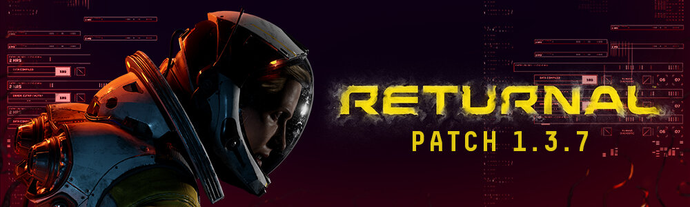 Returnal patch 1.3.7 detailed