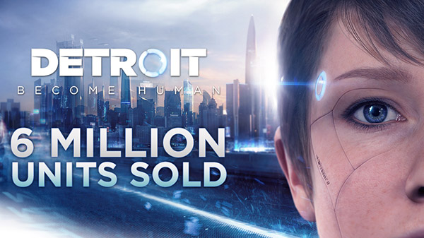 Detroit Become Human sold 6 million units worldwide